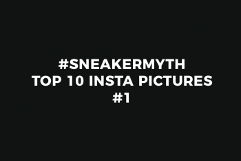 #SneakerMyth: Top 10 IG Photos #1